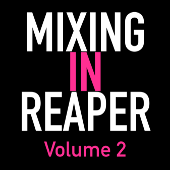 The Reaper Blog Mixing in Reaper Vol 2