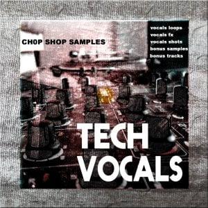 Chop Shop Samples Tech Vocals