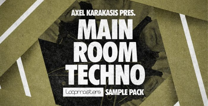 Loopmasters Axel Karakasis Main Room Techno