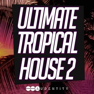 Audentity Ultimate Tropical House 2