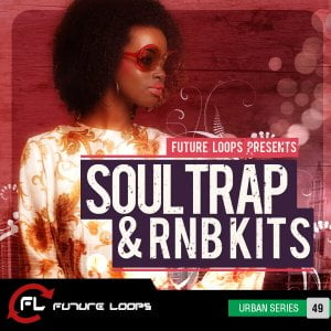 Future Loops Soul Trap & RNB Kits