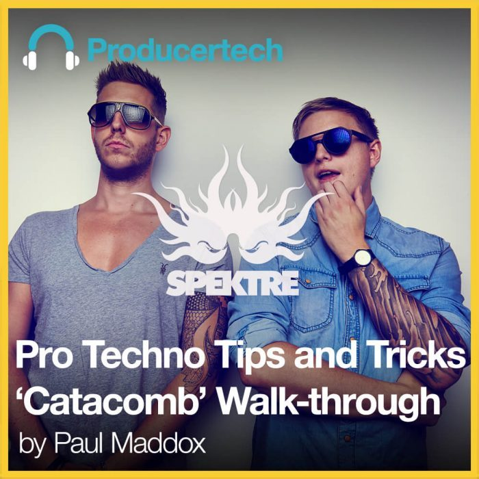 Producertech Pro Techno Tips & Tricks - Catacomb Walk-through