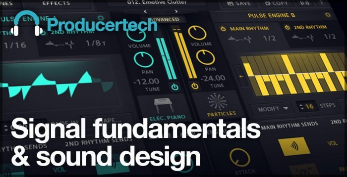 Producertech Signal fundamentals & sound design