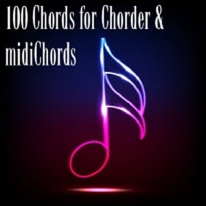 Sounds and Inspiration 100 Chords for Chorder & midiChords