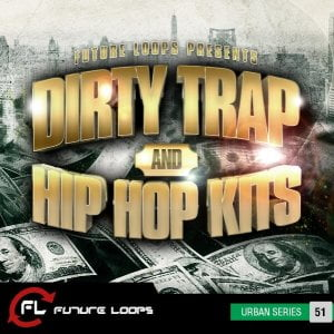 Future Loops Dirty Trap & Hip Hop Kits