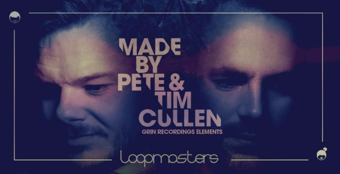 Loopmasters Made by Pete & Tim Cullen