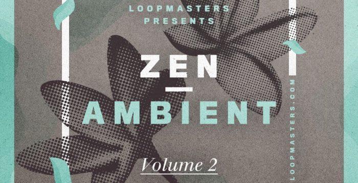 Loopmasters Zen Ambient 2