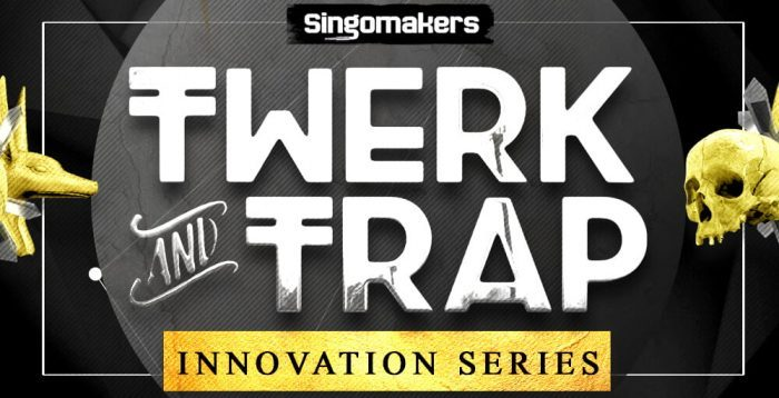 Singomakers Twerk and Trap Innovation Series