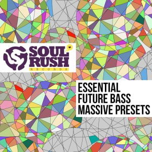 Soul Rush Records Essential Future Bass Massive Presets