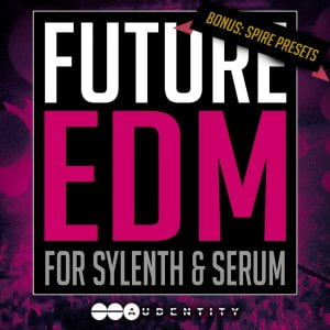 Audentity Future EDM For Sylenth & Serum