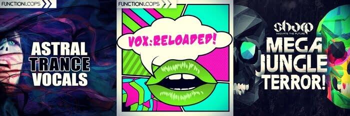 Function Loops Astral Trance Vocals, Mega Jungle Terror & VOX Reloaded