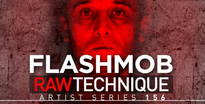 Loopmasters Flashmob Raw Technique