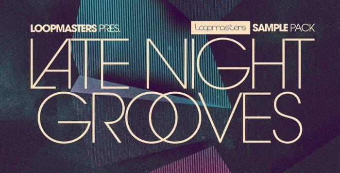 Loopmasters Late Night Grooves