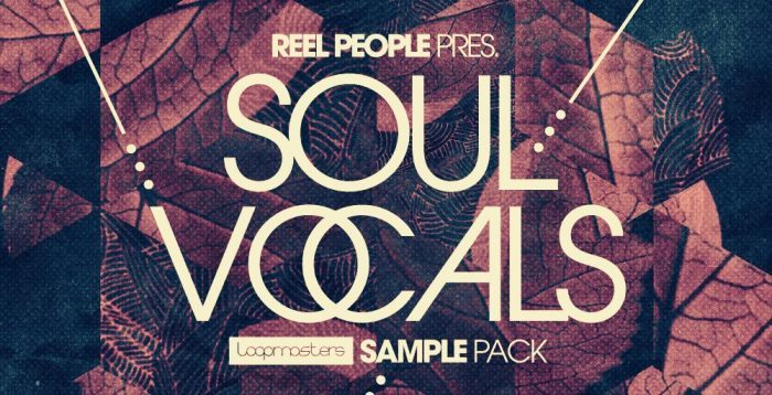 Loopmasters Reel People present Soul Vocals