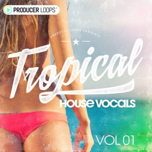 Producer Loops Tropical House Vocals Vol 1