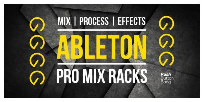 Push Button Bang Ableton Pro Mix Racks
