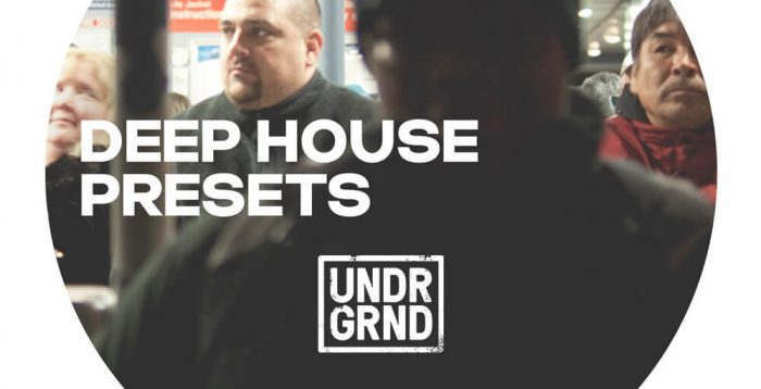 UNDRGRND Sounds Deep House Presets