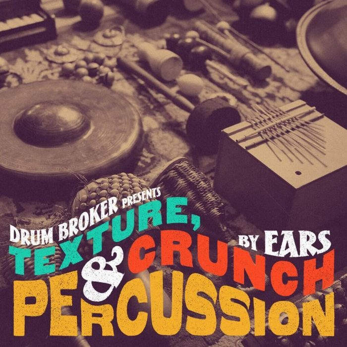 Drum Broker Texture, Crunch & Percussion by EARS