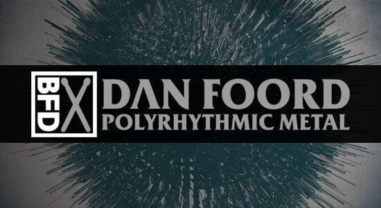 FXpansion BFD Dan Foord Polyrhythmic Metal