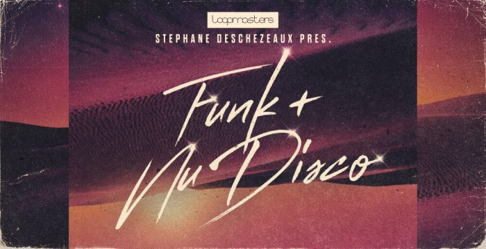 Loopmasters Stephane Deschezeaux Funk + Nu Disco
