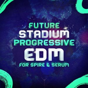 Mainroom Warehouse Future Stadium Progressive EDM for Spire & Serum