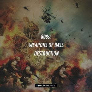 Producers Choice 808s Weapons of Bass Destruction