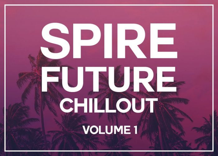 Sample Foundry Spire Future Chillout Vol 1