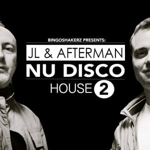 Bingoshakerz JL & Afterman Nu Disco House 2