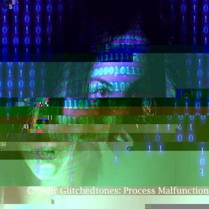 Glitchedtones Process Malfunction