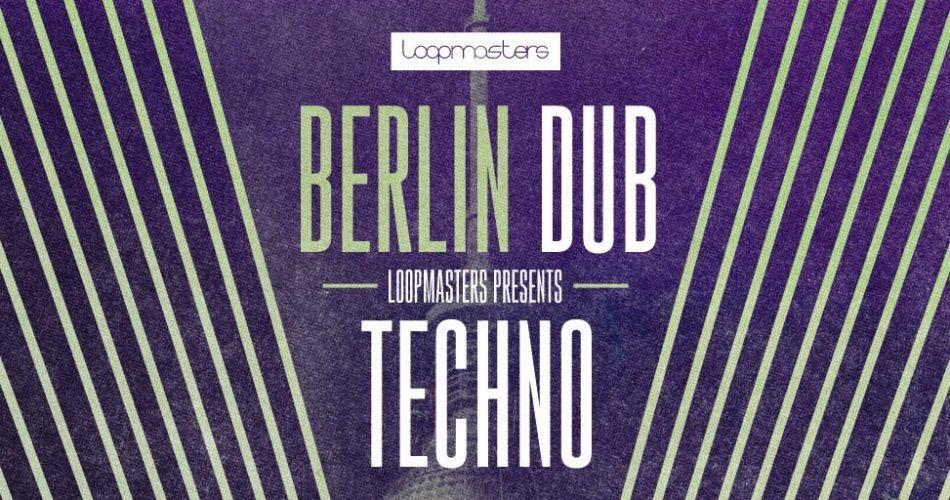 Loopmasters Berlin Dub Techno