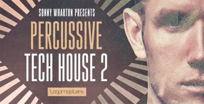 Loopmasters Sonny Wharton Percussive Tech House 2