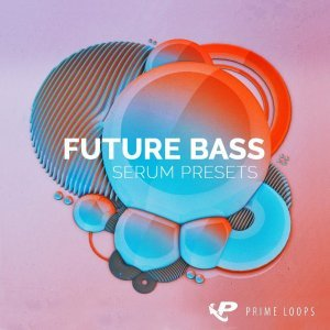 Prime Loops Future Bass for Serum