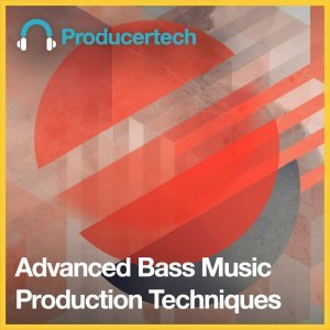 Producertech Advanced Bass Music Production Techniques