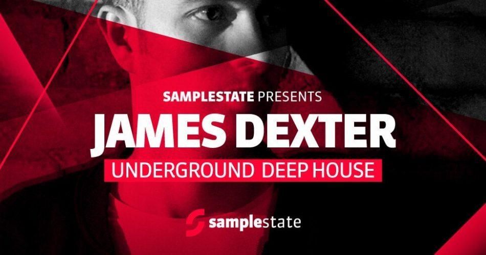 Samplestate James Dexter Underground Deep House