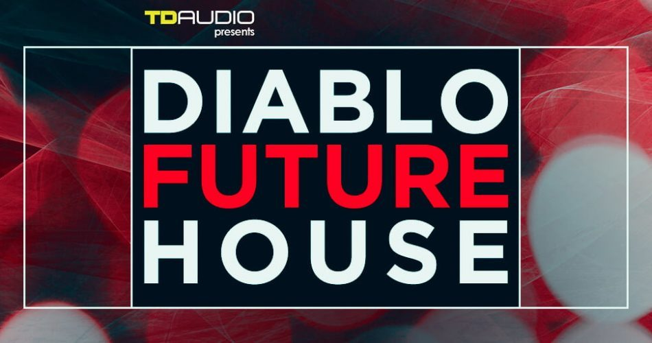 TD Audio Diablo Future House