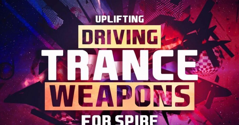 Trance Euphoria Uplifting Driving Trance Weapons for Spire