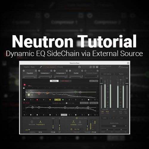 Joshua Casper Neutron Tutorial Dynamic EQ Sidechain via External Source