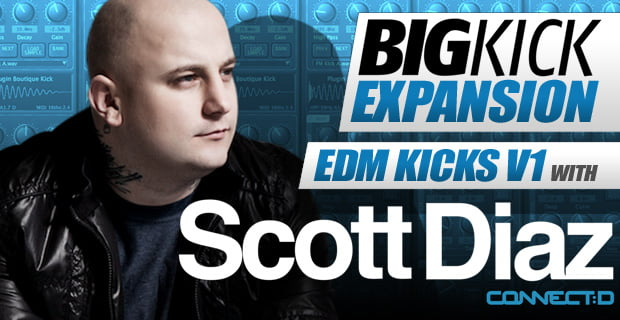 Plugin Boutique EDM V1 Kicks with Scott Diaz BigKick Expansion