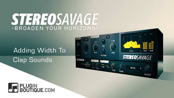 Plugin Boutique StereoSavage adding width to a clap sound