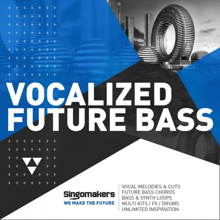 Singomakers Vocalized Future Bass