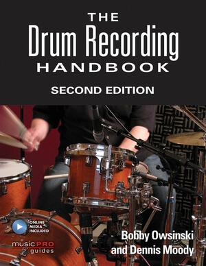 The Drum Recording Handbook 2nd Edition