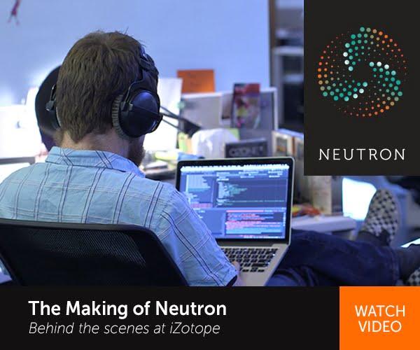 iZotope The Making of Neutron