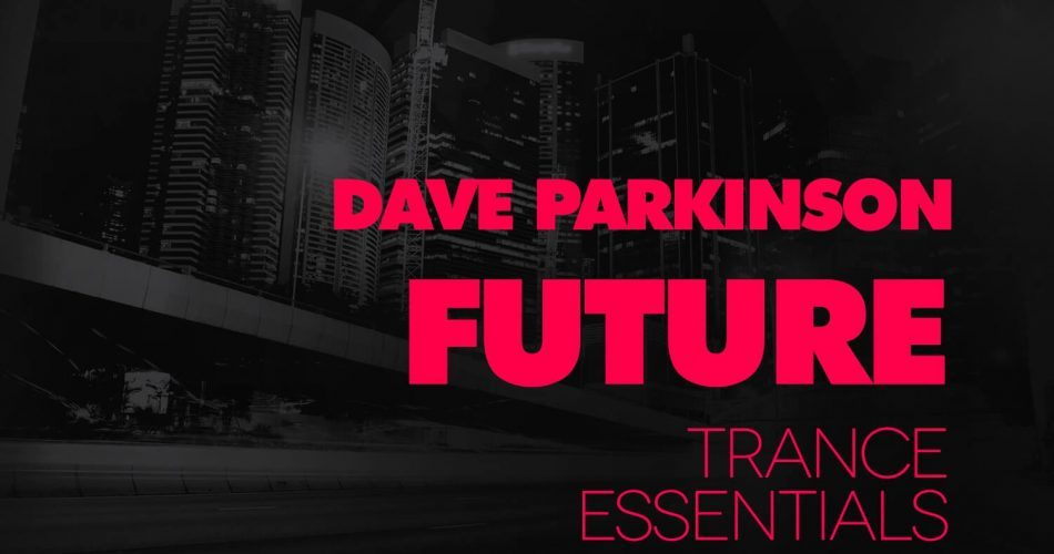 Freshly Squeezed Samples Dave Parkinson Future Trance Essentials