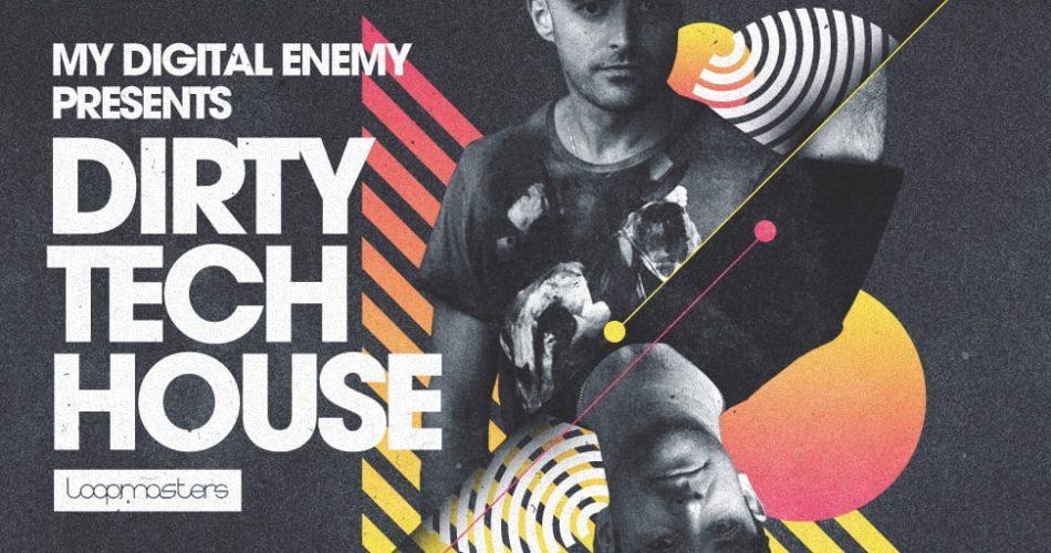 Loopmasters My Digital Enemy Dirty Tech House