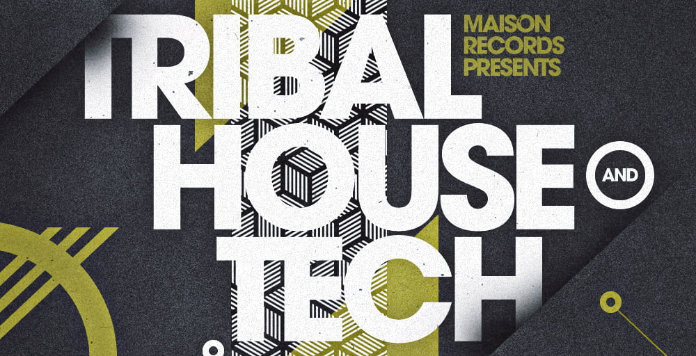 Maison records tribal house tech sample pack released for Latest tribal house music