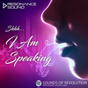 Resonance Sound SOR Shhh I Am Speaking