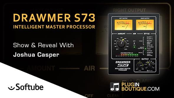 Softube Drawmer S73 Show & Reveal