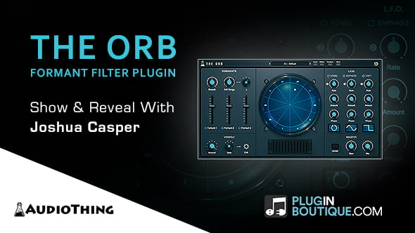 AudioThing The Orb Show & Reveal