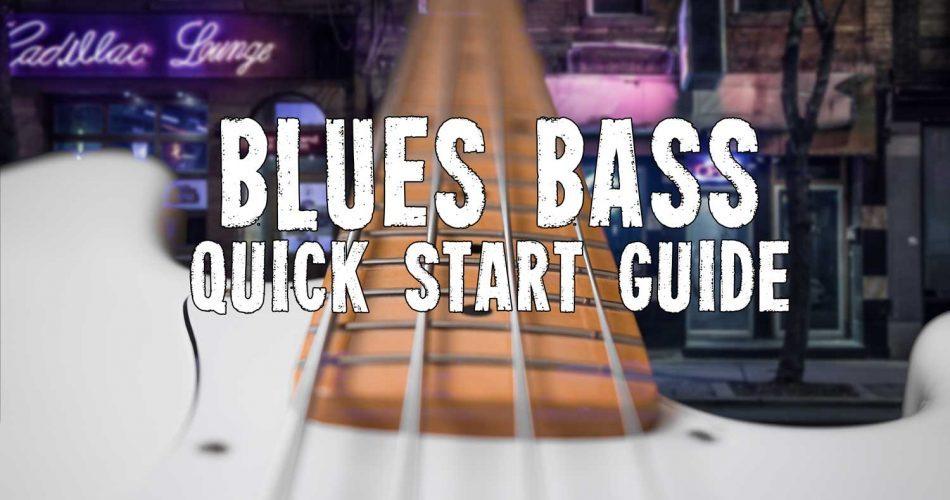 Blues Bass Quick Start Guide