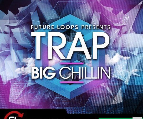 Future Loops Trap Big Chillin